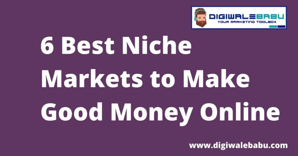6-Best-Niche-Markets-to-Make-Good-Money-Online