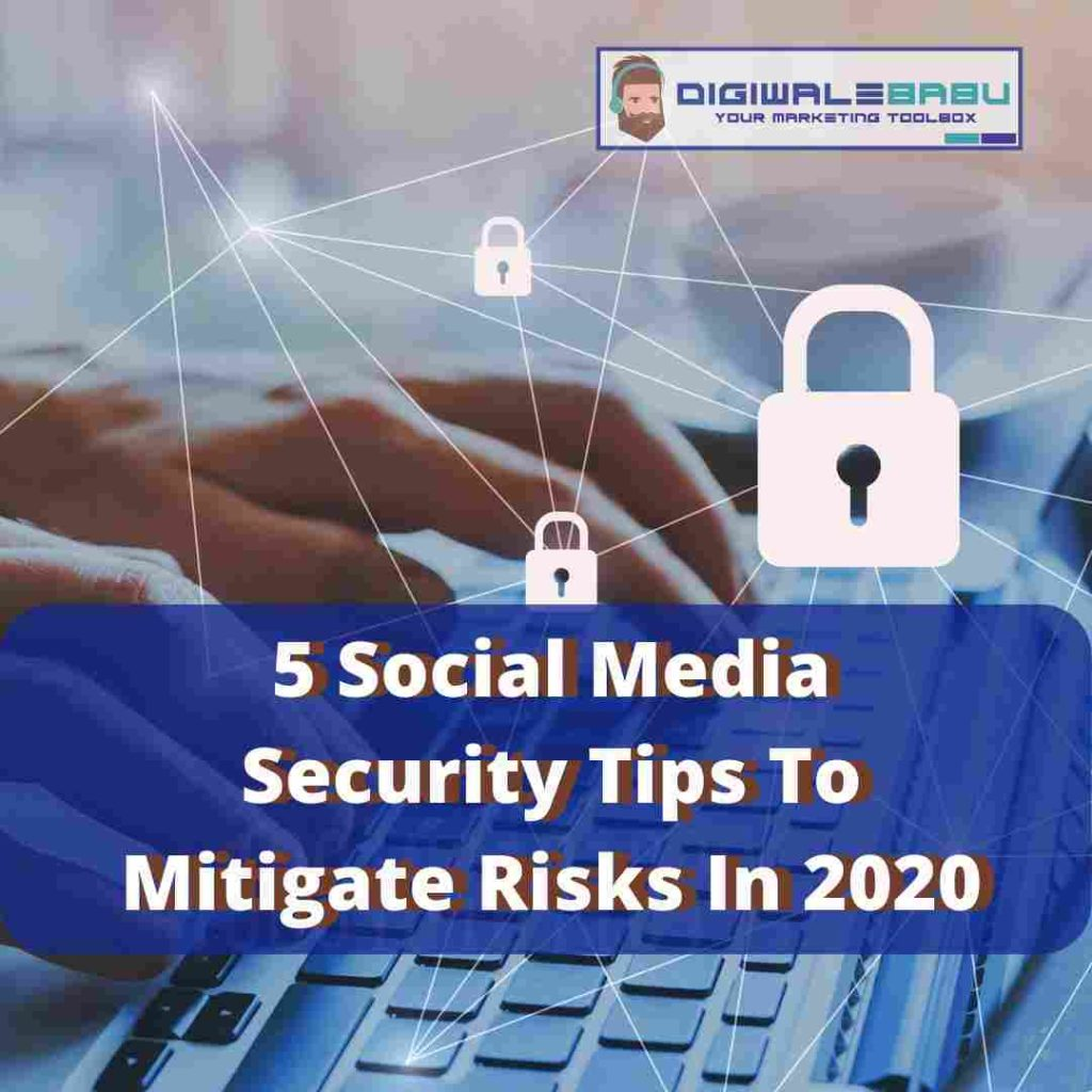 5 Social Media Security Tips To Mitigate Risks In 2020