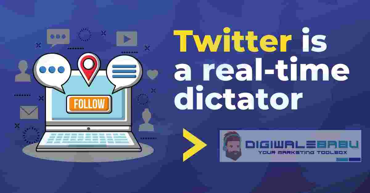 Twitter is a real-time dictator