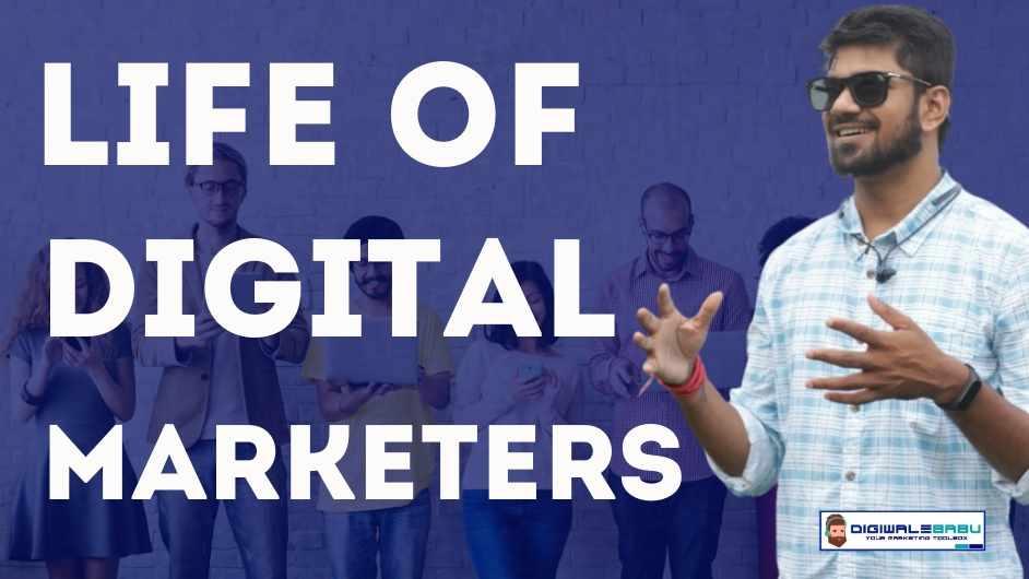 life Of digital marketers