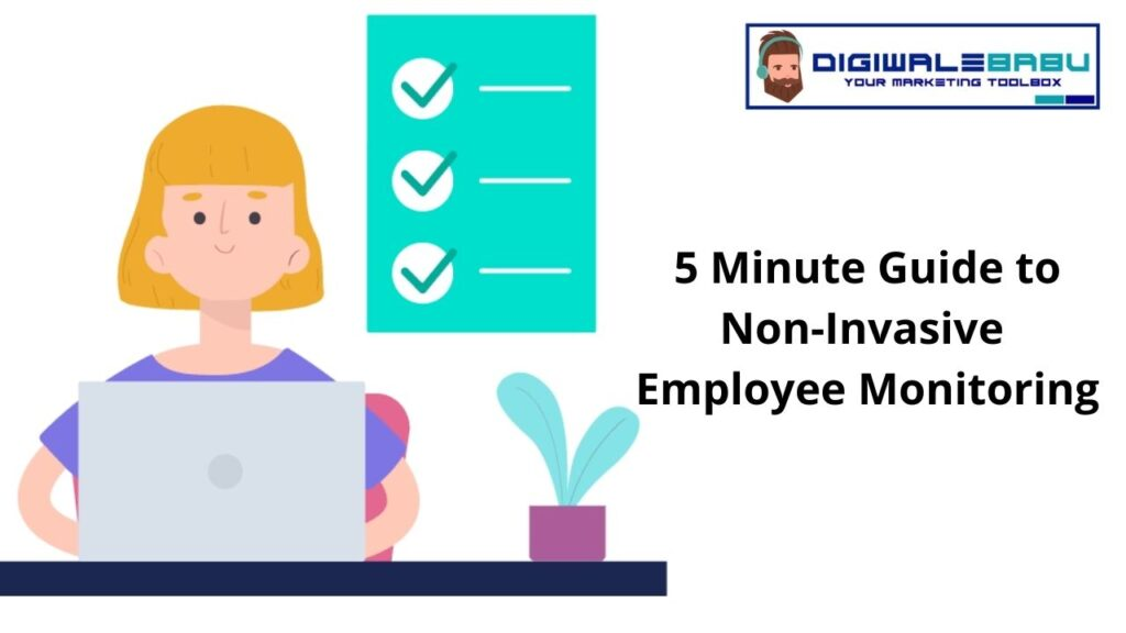 5 Minute Guide to Non-Invasive Employee Monitoring
